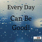 10 Ways to Have a Good Day Every Day